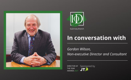 IoD Guernsey Director of the Year Awards – In Conversation with Gordon Wilson